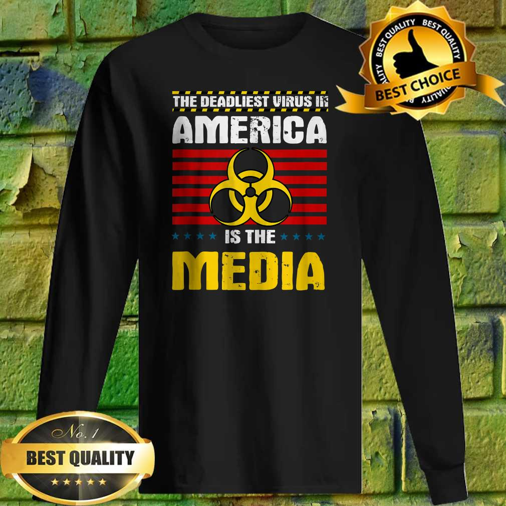 Deadliest Virus In America Is The Media Toxic Fake News sweatshirt