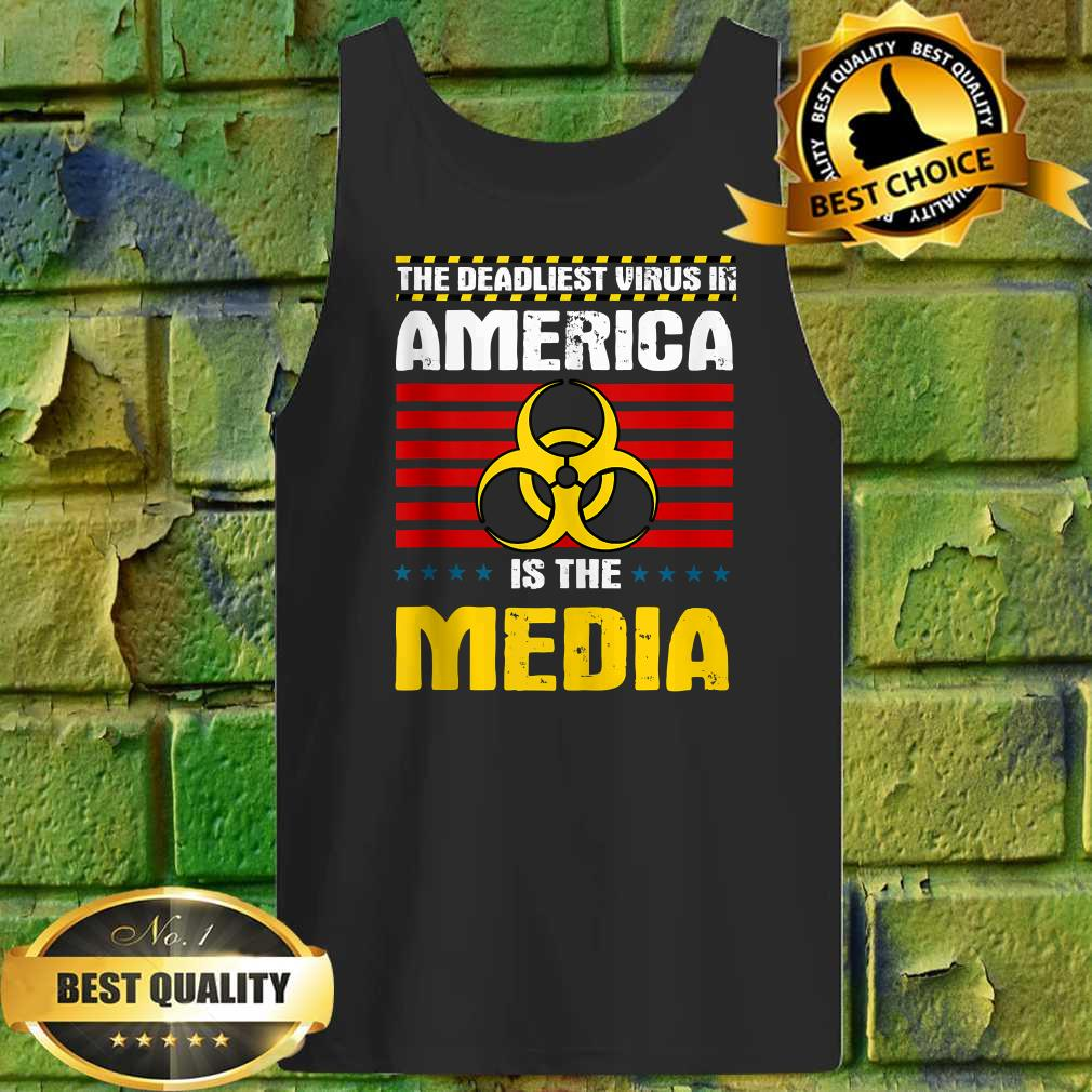 Deadliest Virus In America Is The Media Toxic Fake News tank top