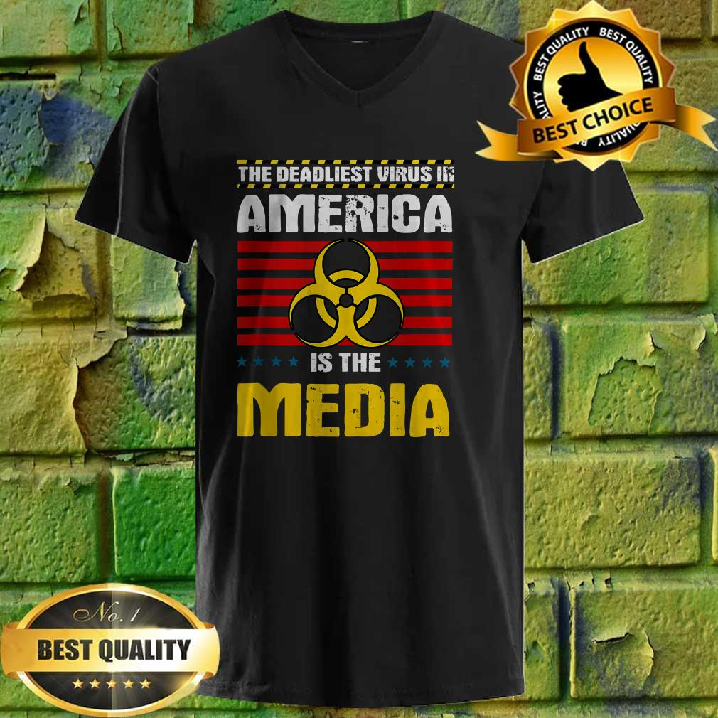 Deadliest Virus In America Is The Media Toxic Fake News v neck