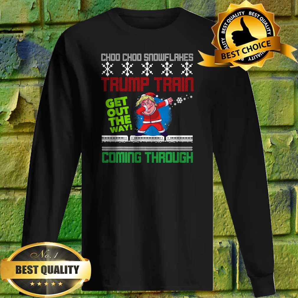 Funny Christmas Trump Train get out the way coming through Sweatshirt