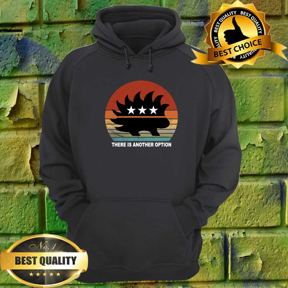 Libertarian Porcupine There Is Another Option hoodie