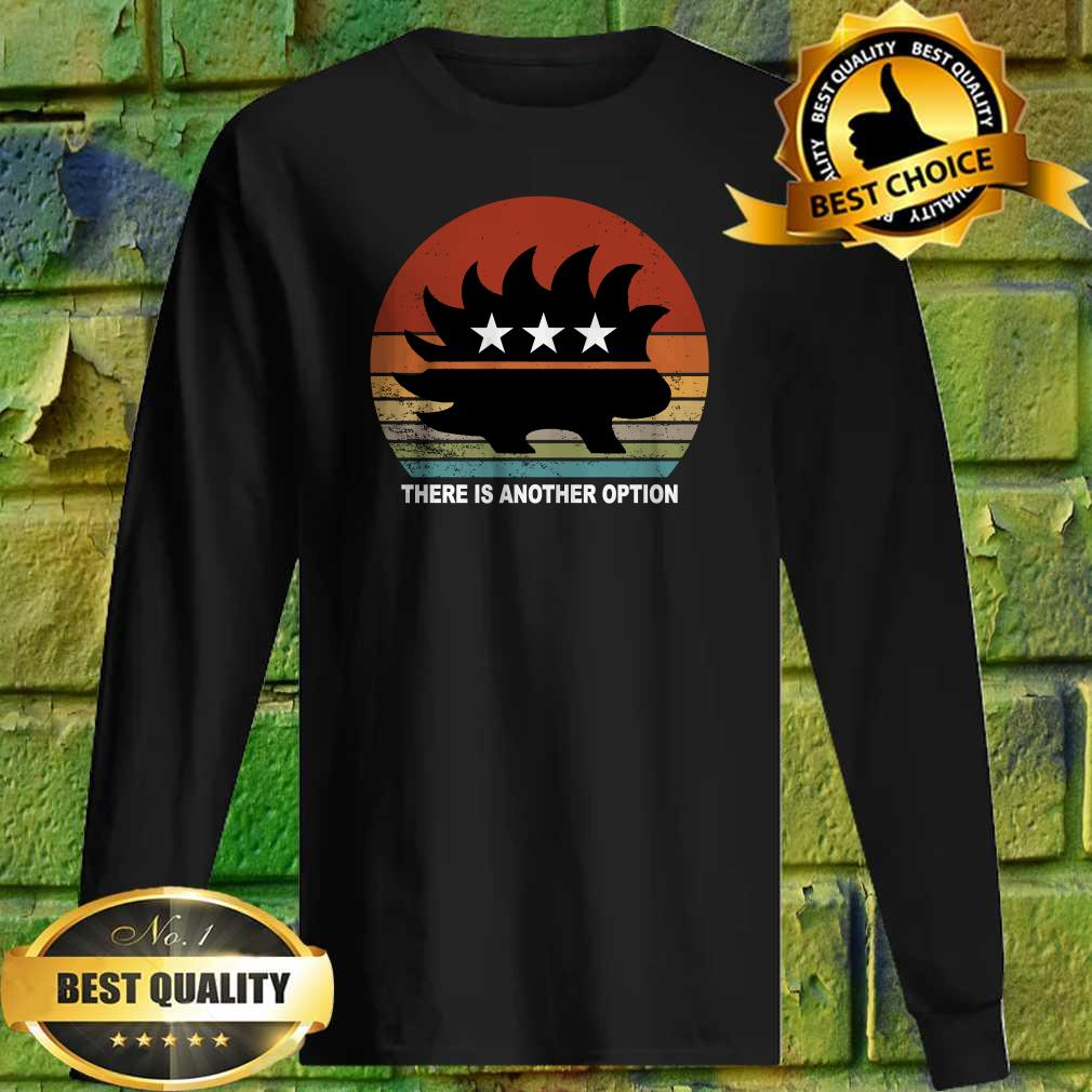 Libertarian Porcupine There Is Another Option Sweatshirt