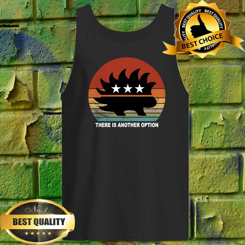 Libertarian Porcupine There Is Another Option Tank top