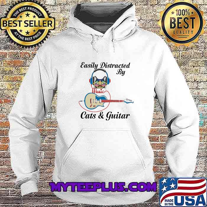 Easily Distracted By Cats And Guitar Music Shirt Hoodie