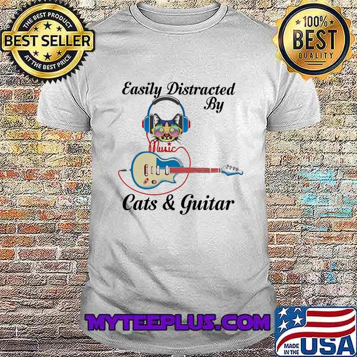 Easily Distracted By Cats And Guitar Music Shirt