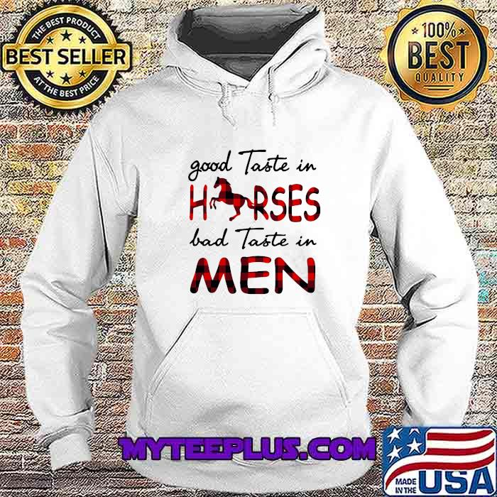 Good Taste In Horse Bab Taste In Men Shirt Hoodie