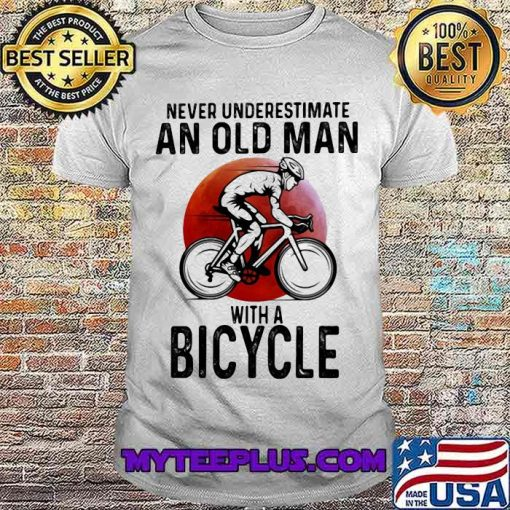 Never Underestimate An Old Man With A Bicycle Shirt