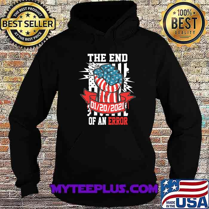 The End Of An Error Presidential Strong Hand Illustration 20 Usa Flag Shirt Hoodie