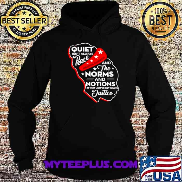 Amanda Gorman quiet isnt always peace and norms and notions Hoodie