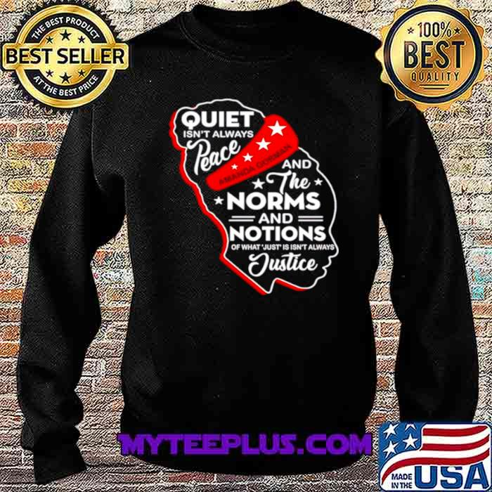 Amanda Gorman quiet isnt always peace and norms and notions Sweatshirt