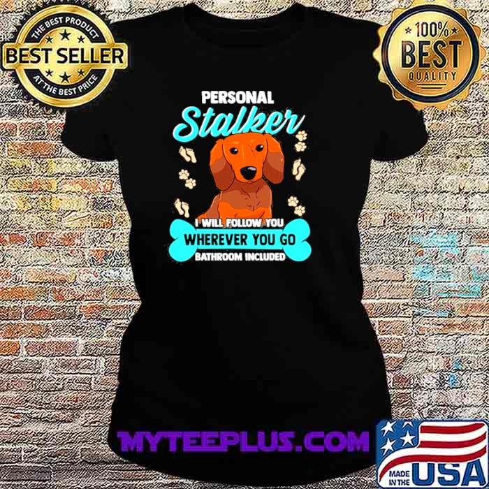 [Official] Dachshund S Funny Wiener Doxie Stalker Dog